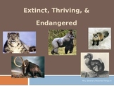 Thriving, Threatened, Endangered, Extinct