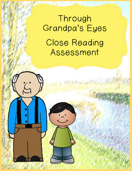 Through Grandpa's Eyes Close Reading Assessment