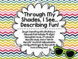 Through My Shades, I See… Describing Fun!