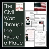 The Civil War: Through the Eyes of a Place (History and Geography)