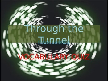 """Through the Tunnel"" Vocabulary Quiz- Common Core"