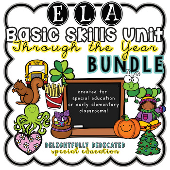 ELA Through the Year Basic Skills BUNDLE for Special Education