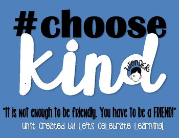 #chooseKIND & WONDER  - all about KINDNESS toward ALL!
