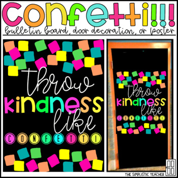 Throw Kindess Like Confetti Bulletin Board or Poster