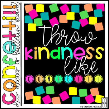 Throw Kindness Like Confetti Bulletin Board or Door Decor