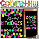 Throw Kindness Like Confetti Bulletin Board, Door Decor, or Poster