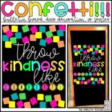 Throw Kindness Like Confetti Bulletin Board, Door Decor, or Poster