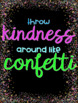Throw Kindness Around Like Confetti Classroom Poster Set