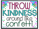 Throw Kindness Around Like Confetti Poster FREEBIE