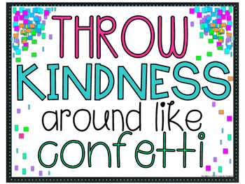 Throw Kindness Around Like Confetti Poster FREEBIE