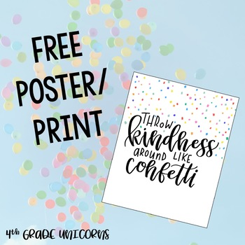 Throw Kindness Around Like Confetti Inspirational Poster Print