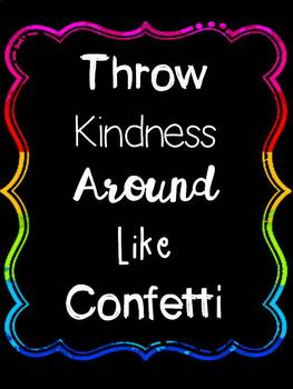 Throw Kindness Around Like Confetti Poster