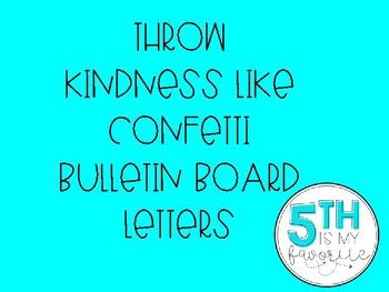 Throw Kindness Like Confetti Bulletin Board Letters