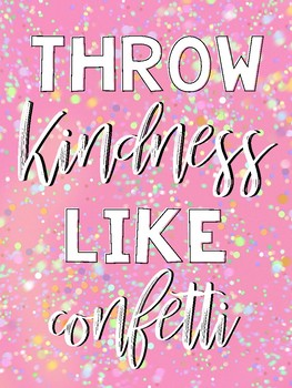 Throw Kindness Like Confetti Poster