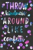 Throw Kindness around like confetti Poster