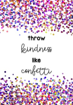 Throw Kindness like Confetti Posters! Multiple formats and colors!