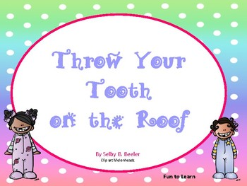 Throw Your Tooth on the Roof ~20 pgs. Common Core Activities