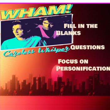 Throwback Thursday Wham- Careless Whisper (Personification)