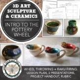 Throwing on the Pottery Wheel: Raku Firing plus Mugs and Bowls, Intro to 3D Art
