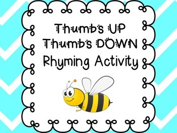 Thumbs Up Thumbs Down Rhyming Activity; TS Gold Objective