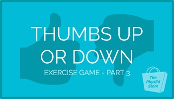 Thumbs Up or Down Exercise Game - Part 3 | Physical Education