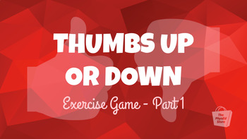 Thumbs Up or Down Exercise Game - Part 1 | Physical Education Game