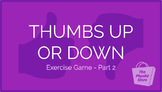 Thumbs Up or Down Exercise Game - Part 2   Physical Education Presentation