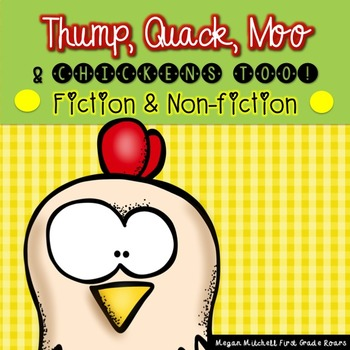 Thump Quack Moo & Chickens Too! A Fiction and Nonfiction Mini Unit