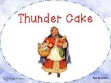 Thunder Cake ~ 55 pages Common Core Activities