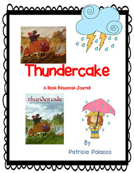 Thundercake by Patricia Polacco  A Complete Book Response Journal