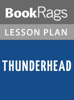 Thunderhead Lesson Plans