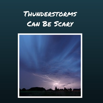 Thunderstorms can be scary