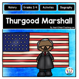 Thurgood Marshall Biography Unit w/Articles, Activities, Character Traits & Quiz