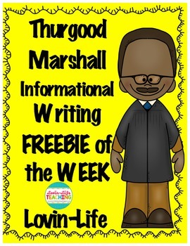 Thurgood Marshall Informational Writing FREEBIE OF THE WEE