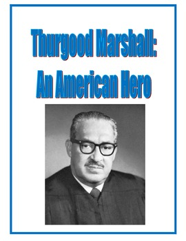 Thurgood Marshall Packet: Reading Comprehension, Study Guide & Test