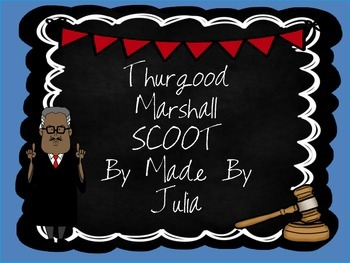 Thurgood Marshall Scoot- Great for GA Milestone!