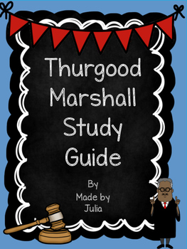 Thurgood Marshall Study Guide