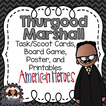 Thurgood Marshall Task Cards, Board Game, Posters, and Printables