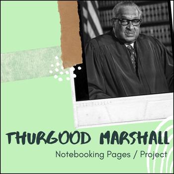 Thurgood Marshall - U.S. History Notebooking Project