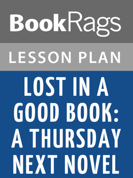 Thursday Next in Lost in a Good Book: A Novel Lesson Plans