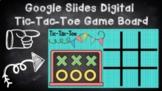 Tic-Tac-Toe Google Slides Digital Game Board Brain Break Activity