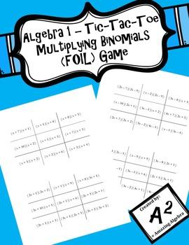 Algebra 1 - Tic-Tac-Toe Multiplying Binomials (FOIL) Game