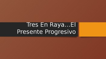 Tic Tac Toe  Present and Imperfect Progressive ( Estar and Present Participle)