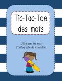 Écriture - Mots d'orthographe (Tic-Tac-Toe: Activités amusantes)