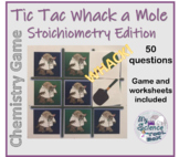 Tic Tac Whack a Mole! Stoichiometry Game and Worksheets