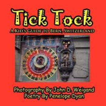Tick Tock---A Kid's Guide To Bern, Switzerland