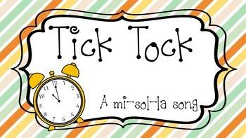 Tick Tock - A Mi, Sol, La Song
