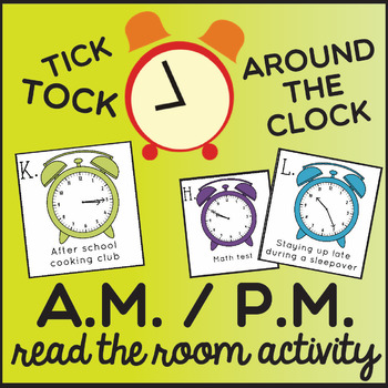 Tick-Tock Around The Clock - Telling Time in AM/PM (2nd Grade CCSS)