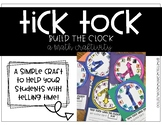 Tick Tock Build A Clock (A Math Craftivity)