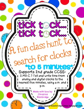 Tick Tock... Classroom or Hallway Telling Time Hunt- 2nd grade CCSS MD.C.7